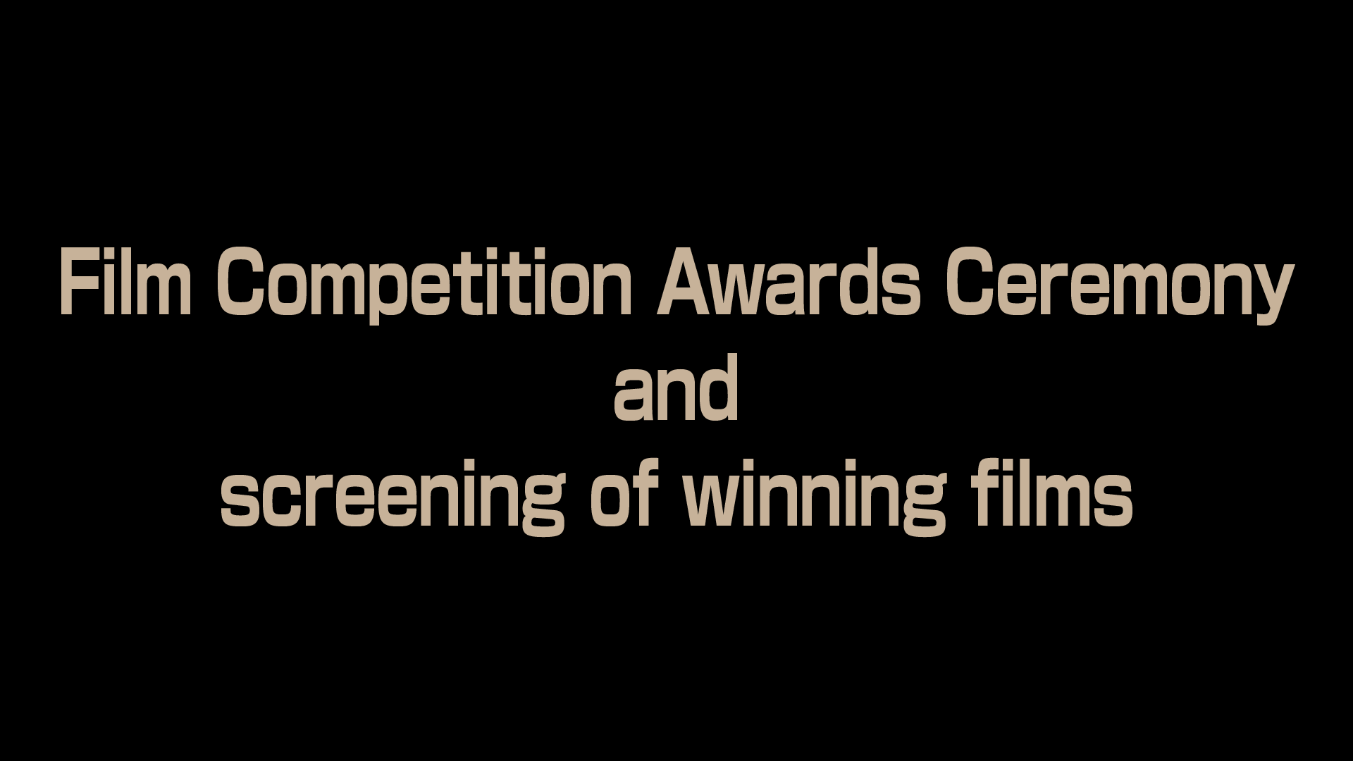 Film Competition Awards Ceremony and screening of winning films