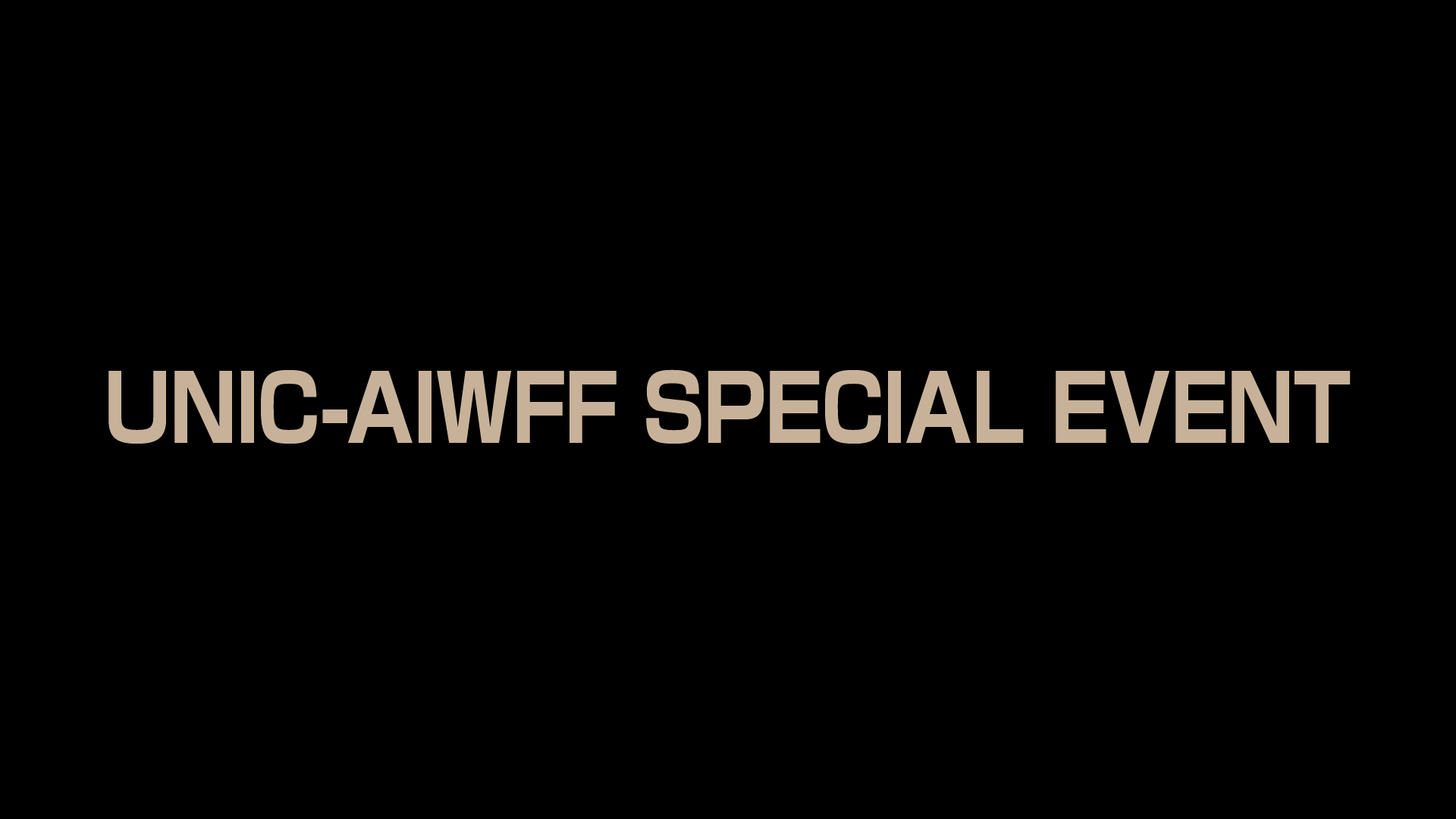 UNIC-AIWFF SPECIAL EVENT