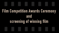 Film Competition Awards Ceremony and screening of winning film